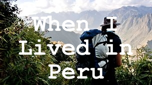 When I Lived in Peru
